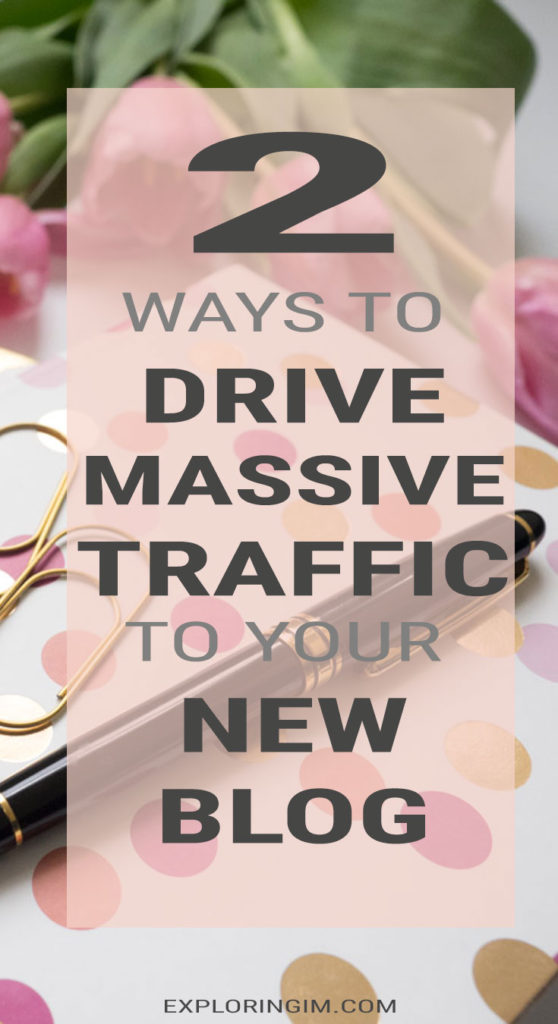 2 ways to drive massive traffic to your new blog