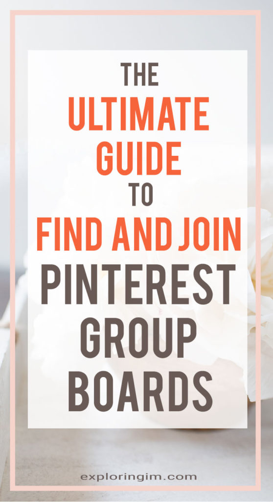 The Ultimate guide to find and join Pinterest Group Board