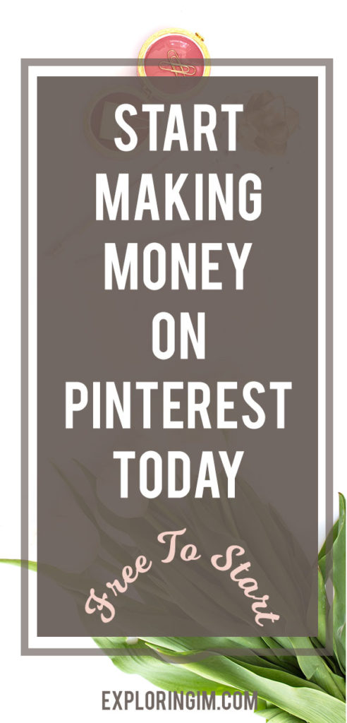 Start Making Money on Pinterest Today
